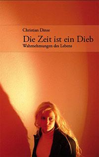 Christian Dinse - Die Zeit ist ein Dieb