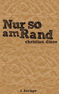 Christian Dinse - Nur so am Rand